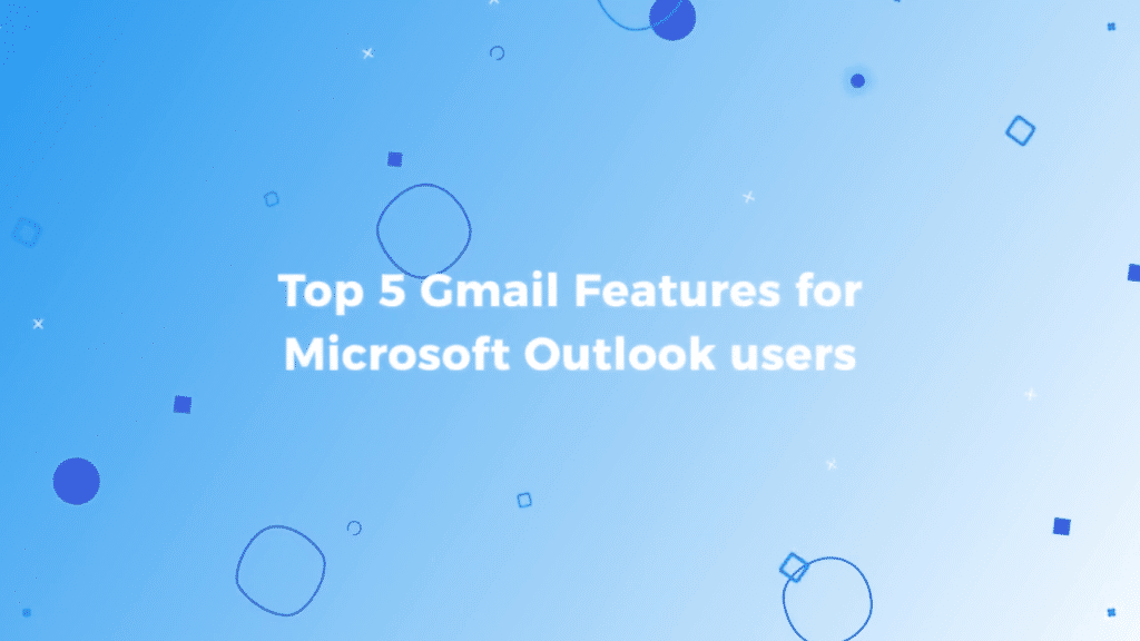 Top 5 Gmail Features