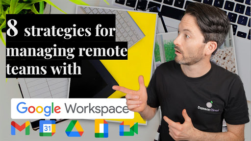 image for the 8 strategies for managing remote teams with Google Workspace
