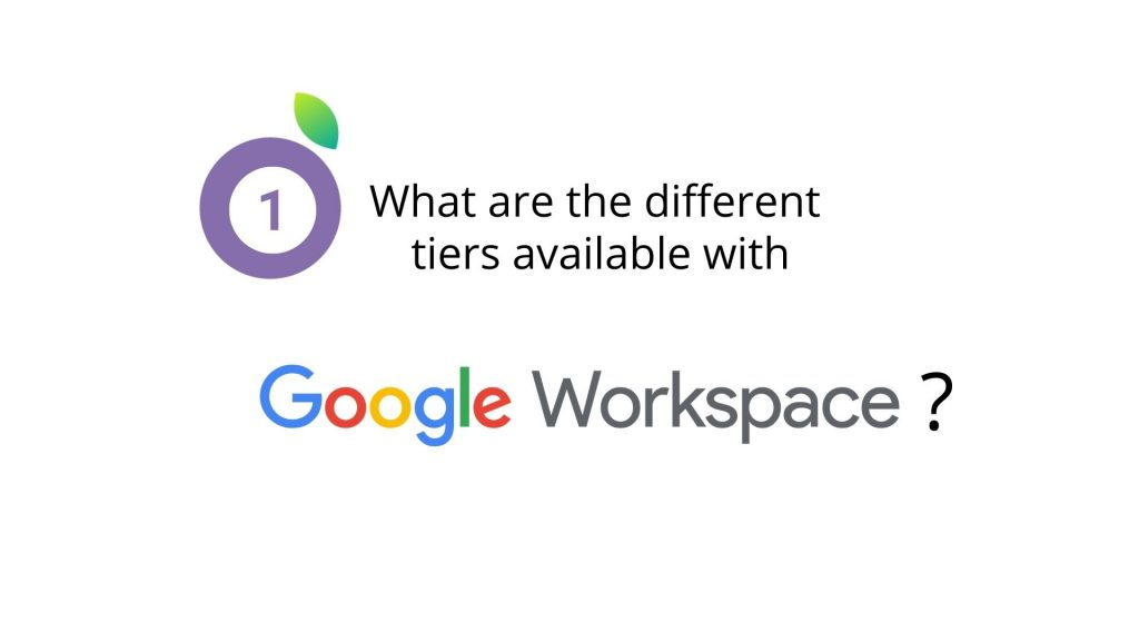 what are the different tiers in google workspace