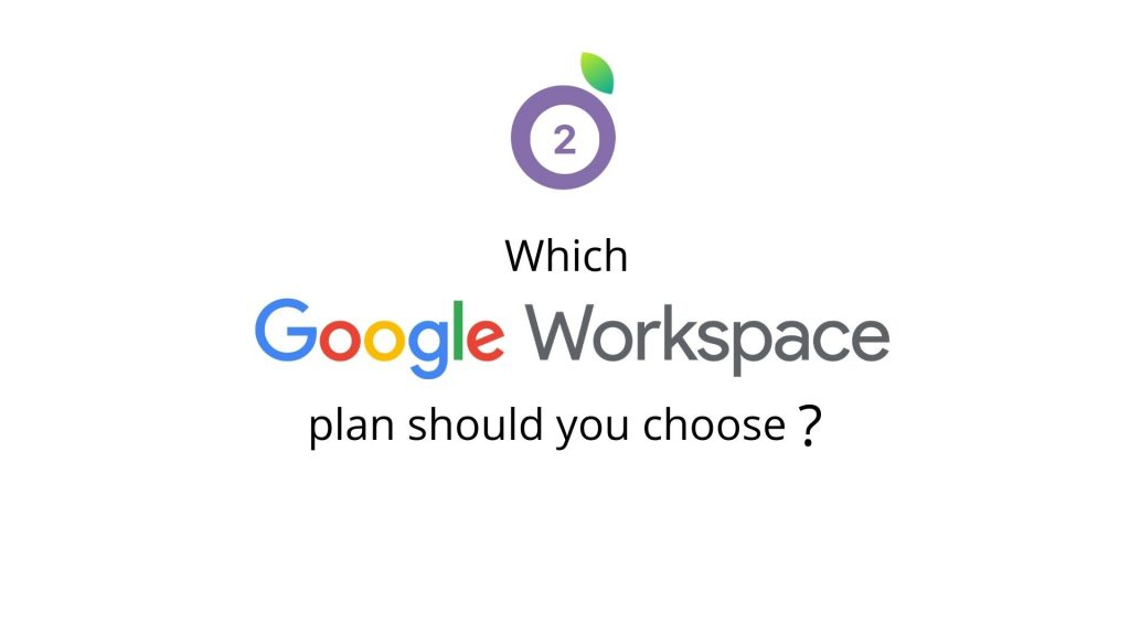 which google workspace plan should you choose
