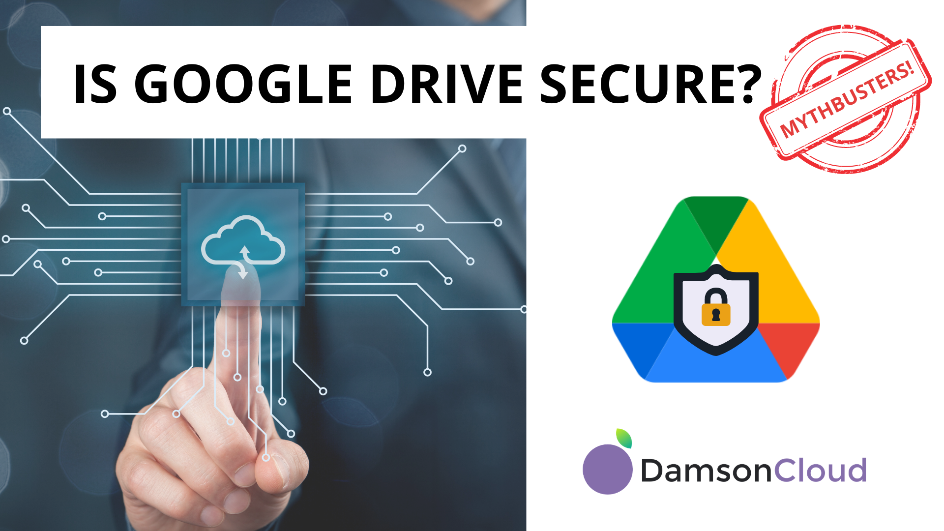 Mythbusters: Is Google Drive Secure?