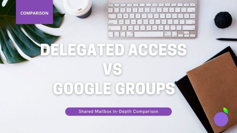 shared mailboxes google groups vs delegated access featured image